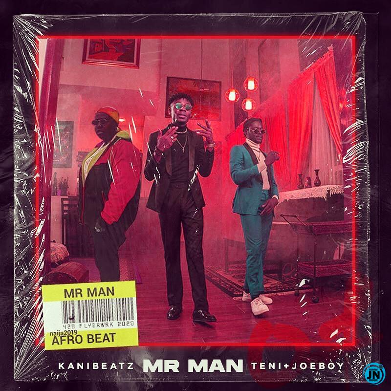 KaniBeatz – Mr Man ft. Teni & Joeboy